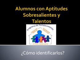 Alumnos con Aptitudes sobresalientes y talentos