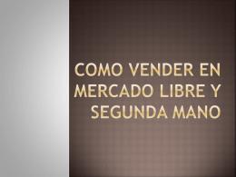 COMO VENDER EN MERCADO LIBRE Y SEGUNDA MANO
