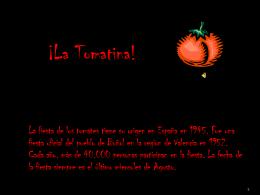 La fiesta de los tomates tiene su origen en España en 1945. Fue