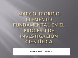 Marco teórico ELEMENTO FUNDAMENTAL EN EL PROCESO DE Investigación