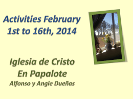 Activities February 1st to 16th, 2014 Iglesia de