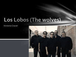 Los Lobos (The wolves)