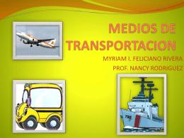 QUE SON LOS MEDIOS DE TRANSPORTACION POR TIERRA?