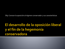 El desarrollo de la oposición liberal y el fin de la hegemonía