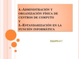 4.-Administración y organización física de centros de computo y 5