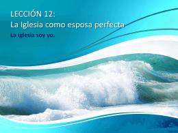 12. La Iglesia como esposa perfecta
