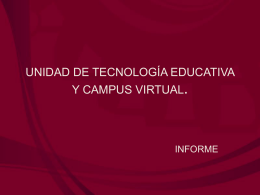 unidad de tecnologia educativa y campus virtual.