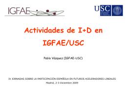 Actividades de I+D en IGFAE/USC
