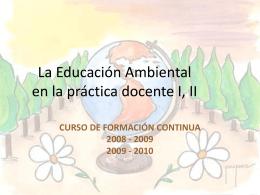 La Educación Ambiental en la práctica docente I, II