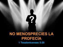 No menosprecies la profecÍa