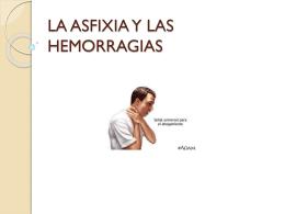 LA ASFIXIA Y LAS HEMORRAGIAS