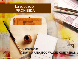 La educación prohibida Edwin Valdez EVA5 3