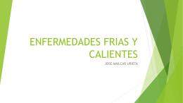 ENFERMEDADES FRIAS Y CALIENTES