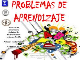 PROBLEMAS DE APRENDIZAJE Aurora Frías Alicia Guerra