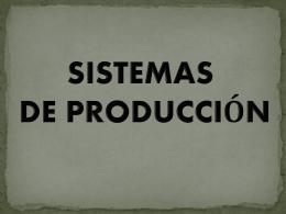 CLASE sistemas de producción