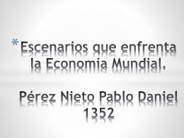 Escenarios que enfrenta la Economía Mundial. Pérez Nieto Pablo