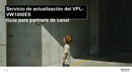 Servicio de actualización del VPL-VW1000ES Guía para