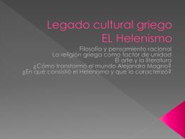 Legado cultural griego EL Helenismo