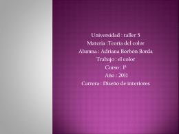 taller 5 Materia :Teoría del color Alumna : Adriana Borbón Borda