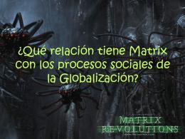 ¿Qué relación tiene Matrix con los procesos sociales de la