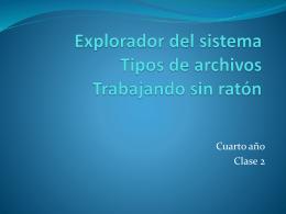 Explorador del sistema Tipos de archivos Trabajando sin ratón