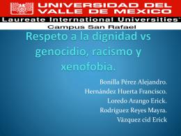dignidad vs. genocidio,racismo y xenofobia