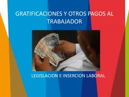 Gratificaciones y otros pagos al trabajador