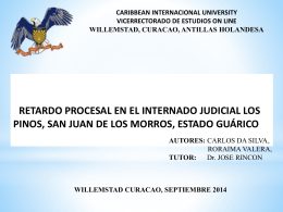 Retardo Procesal en el Internado Judicial Los Pinos, San Juan de