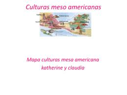 Culturas meso americanas claudia y katy