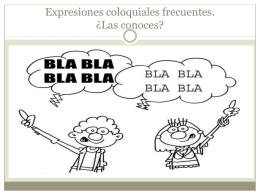 Expresiones coloquiales frecuentes. Las conoces?