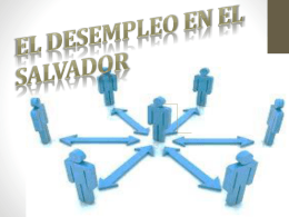 EL DESEMPLEO EN EL SALVADOR1
