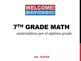 Welcome to ms. Kuper*s 7th grade math class 2014-2015