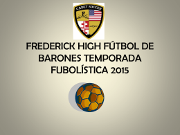FREDERICK HIGH BOYS SOCCER 2013 SEASON INFORMATION