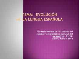 Tema: EVOLUCIÓN DE LA LENGUA ESPAÑOLA *Síntesis tomada