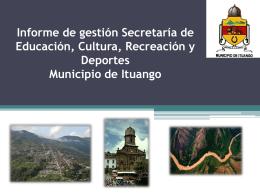 Informe de gestión Secretaría de Educación, Cultura, Recreación y