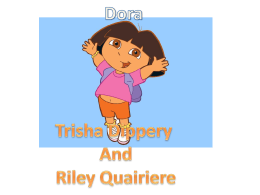 Dora Trisha Dippery And Riley Quairiere