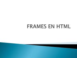 FRAMES EN HTML