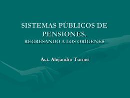Sistemas Públicos de Pensiones: Regresando a los orígenes
