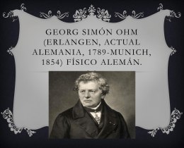 Georg Simon Ohm (Erlangen, actual Alemania, 1789