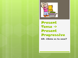 Present Tense -> Present Progressive