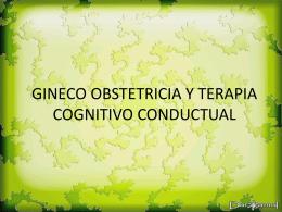 GINECO OBSTETRICIA Y TERAPIA COGNITIVO CONDUCTUAL