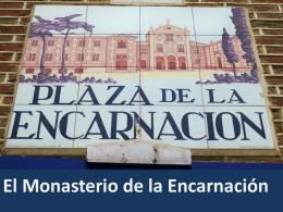Monasterio de la Encarnacion: Plaza de la