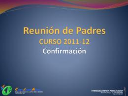 Reunión de Padres CURSO 2011-12 Confirmación