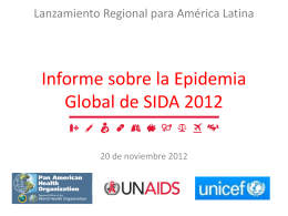 Informe Global sobre la Epidemia del SIDA 2012 >> Ver documento
