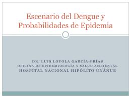 Escenario y Epidemia Dengue