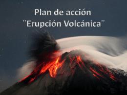 """plan de acción"""" Erupción Volcánica"""""""