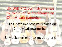 1.-Los instrumentos musicales en Chile y Latinoamérica.