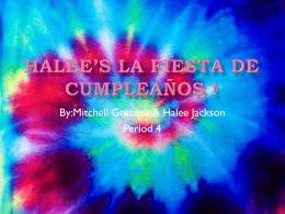 Halee*s la fiesta de cumpleaños !