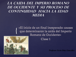 LA CAIDA DEL IMPERIO ROMANO DE OCCIDENTE Y SU