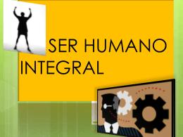 EL SER HUMANO INTEGRAL A